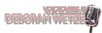 Voiceovers by Deborah Wetzel